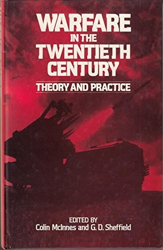 Warfare in the Twentieth Century; Theory and Practice