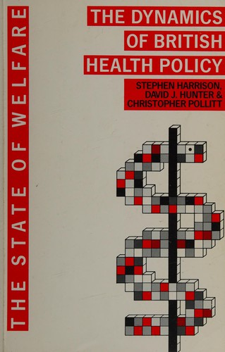 The Dynamics of British Health Policy