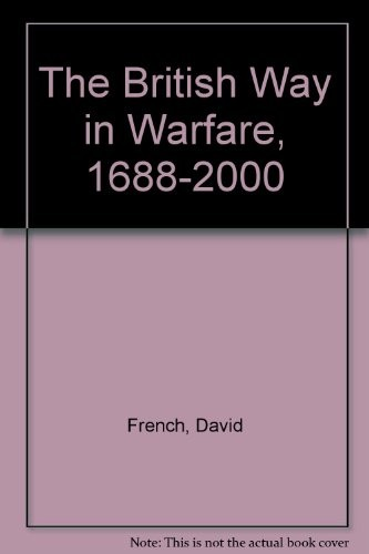 The British Way in Warfare, 1688-2000