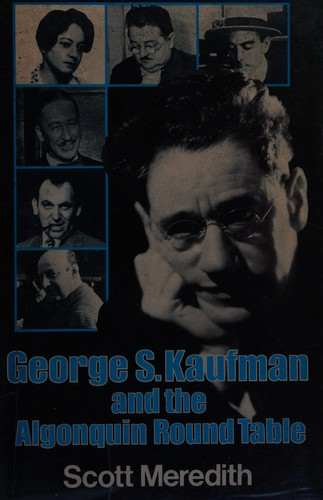 George S. Kaufman and the Algonquin Round Table