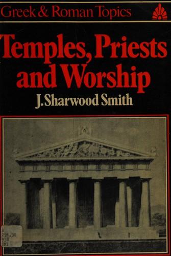 Temples, Priests & Worship