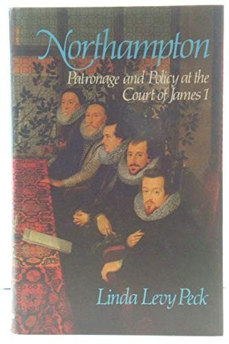 Northampton, Patronage and Policy at the Court of James I