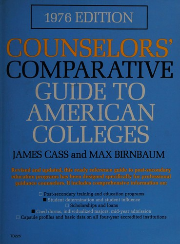 Counselors' Comparative Guide to American Colleges, 1976 Edition