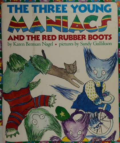 The Three Young Maniacs and the Red Rubber Boots