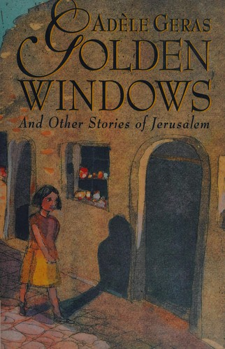 Golden Windows and Other Stories of Jerusalem