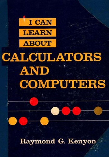 I Can Learn about Calculators and Computers
