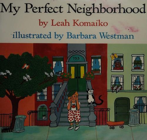 My Perfect Neighborhood