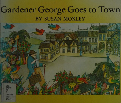 Gardener George Goes to Town