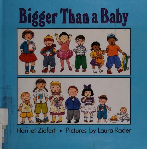 Bigger Than a Baby