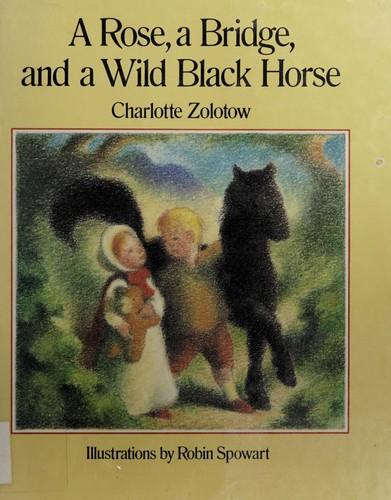 A Rose, a Bridge, and a Wild Black Horse