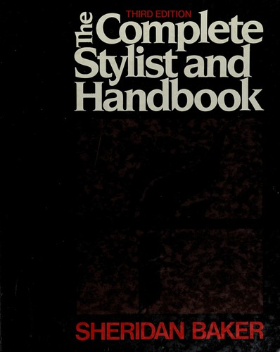 The Complete Stylist and Handbook