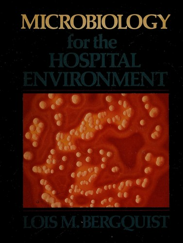 Microbiology for the Hospital Environment