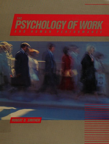 The Psychology of Work and Human Performance
