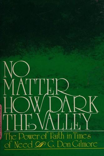 No Matter How Dark the Valley