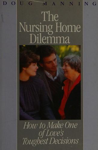 The Nursing Home Dilemma