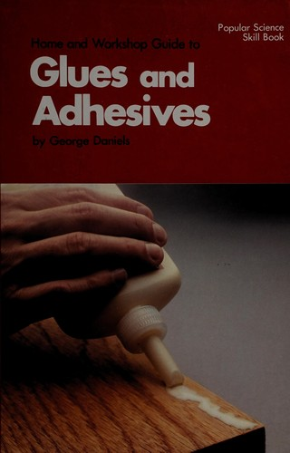 Home and Workshop Guide to Glues and Adhesives