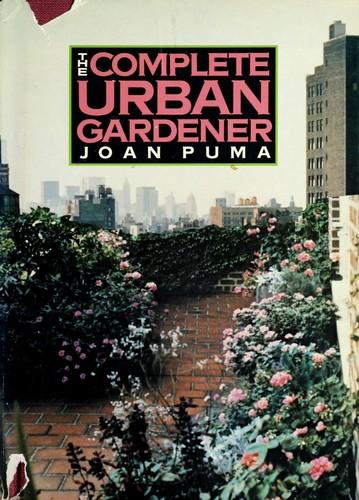 The Complete Urban Gardener