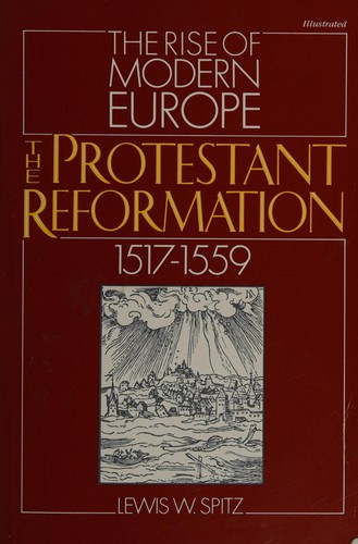 The Protestant Reformation, 1517 to 1559