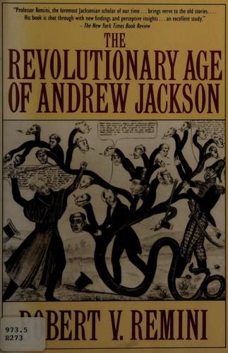 The Revolutionary Age of Andrew Jackson