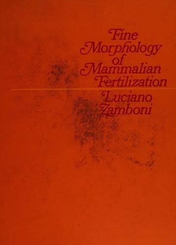 Fine Morphology of Mammalian Fertilization