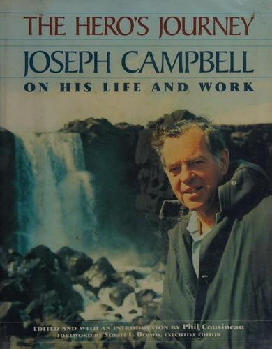 The Hero's Journey: The World of Joseph Campbell