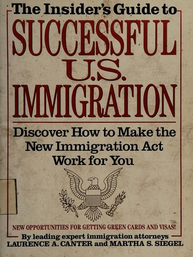 The Insider's Guide to Successful U.S. Immigration