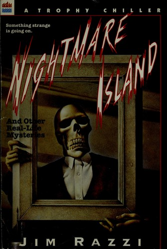 Nightmare Island, and Other Real-Life Mysteries