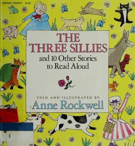 Three Sillies and 10 Other Stories to Read Aloud