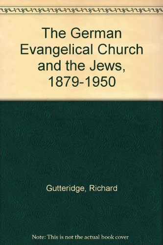 The German Evangelical Church and the Jews, 1879-1950