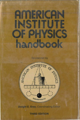 American Institute of Physics Handbook: Section Editors: Bruce H. Billings [And Others] Coordinating Editor