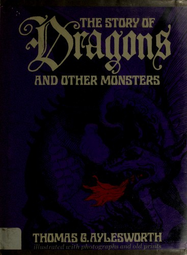 The Story of Dragons and Other Monsters