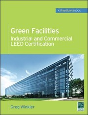Green Facilities: Industrial And Commercial LEED Certification PDF Download