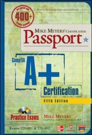 Mike Meyers' Certification Passport: CompTIA A+ Certification, (Exams 220-801 & 220-802) PDF Download