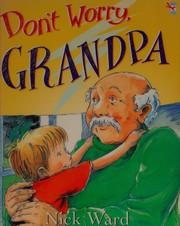 Dont Worry Grandpa
