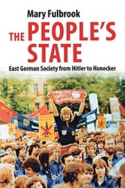 The People's State - East German Society From Hitler to Honecker