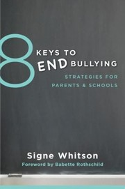 8 Keys to End Bullying Strategies for Parents & Schools