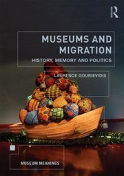 Gourievidis, Laurence Museums and Migration