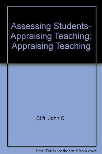 Assessing Students, Appraising Teaching