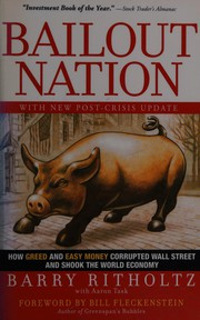 Bailout Nation: How Greed And Easy Money Corrupted Wall Street And Shook The World Economy PDF Download
