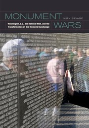Monument Wars: Washington, D.C., The National Mall, And The Transformation Of The Memorial Landscape PDF Download