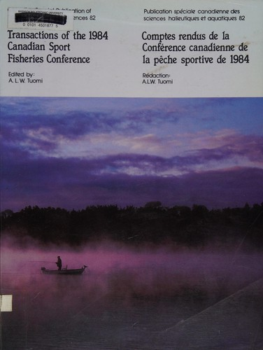 Transactions of the 1984 Canadian Sport Fisheries Conference: Canada's Sport Fisheries