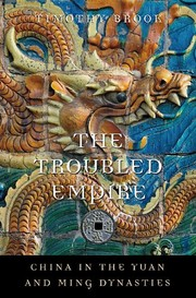 The Troubled Empire: China In The Yuan And Ming Dynasties PDF Download