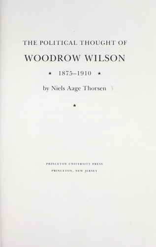 The Political Thought of Woodrow Wilson, 1875-1910
