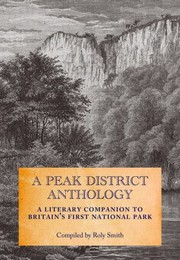 A Peak District Anthology A Literary Companion To Britains First National Park