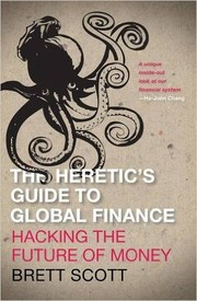 Heretic's Guide to Global Finance