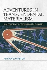 Adventures in Transcendental Materialism