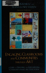 Engaging Classrooms And Communities Through Art: A Guide To Designing And Implementing Community-Based Art Education PDF Download