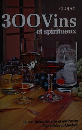 300 Vins Et Spiritueux