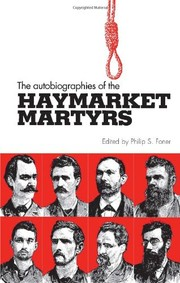 The autobiographies of the Haymarket Martyrs