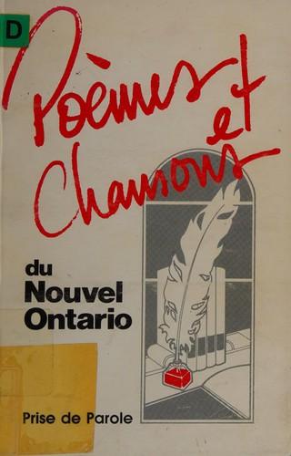 Poemes Et Chansons Du Nouvel Ontario